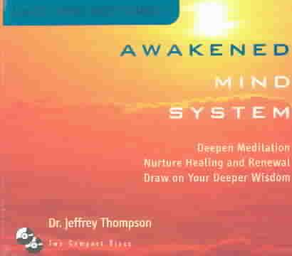 AWAKENED MIND SYSTEM BY THOMPSON,JEFFREY DR (CD)