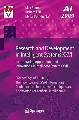 Research and Development in Intelligent Systems XXVI By Bramer, Max (EDT)/ Ellis, Richard (EDT)/ Petridis, Miltos (EDT)